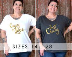 Crazy In Love / Just Crazy Shirts, Plus Size Bridal Shirts, Bachelorette Party Shirts, Plus Size Shirt, Plus Size Bride, Bride Tribe, Squad