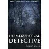 The Metaphysical Detective (A Riga Hayworth Paranormal Mystery Novel) (Kindle Edition)By Kirsten Weiss