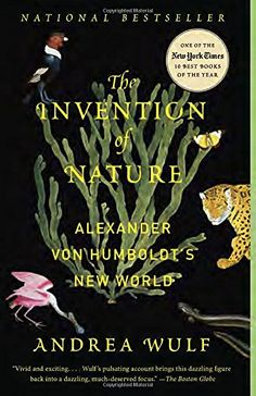 "Read ""The Invention of Nature Alexander von Humboldt's New World"" by Andrea Wulf available from Rakuten Kobo. The acclaimed author of Founding Gardeners reveals the forgotten life of Alexander von Humboldt, the visionary German na. John Muir, Alexander Von Humboldt, Good Books, Books To Read, New Scientist, Roman, Thing 1, Free Reading, Book Review"