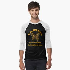If You Want To Fly Give Up Everything That Weighs You Down by Artists-shop | Redbubble Pulp Fiction Shirt, Keep Fit, You Gave Up, Giving Up, Everything, Tank Man, Mens Tops, T Shirt, Artists