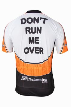 Dont Run Me Over Share The Damn Road Cycling Jersey. $60