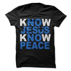 View images & photos of Know Jesus Know Peace t-shirts & hoodies