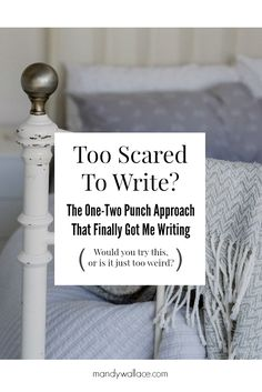 "#amWriting 2 psychological hacks that work to stop writing anxiety/writers block. ""Too Scared To Write? The One-Two Punch Approach That Finally Got Me Writing"""