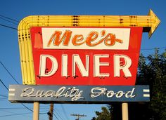 Mel's Diner Vintage Sign, Quality Food by Mod Betty / RetroRoadmap.com, via Flickr