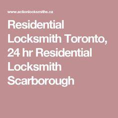 Residential Locksmith Toronto, 24 hr Residential Locksmith Scarborough