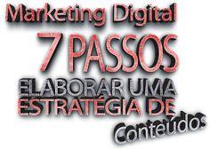 7 passos para elaborar uma estratégia de (Conteúdos) Marketing Digital para B2B Mobile Marketing, Marketing Digital, Social Media Marketing, Sales Strategy, Neon Signs, Blog, Blogging
