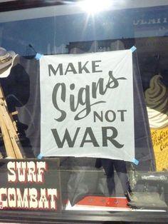 Make Signs Not War