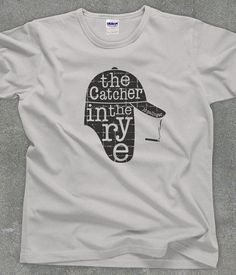 Hey, I found this really awesome Etsy listing at https://www.etsy.com/listing/159275790/the-catcher-in-the-rye-literary-tshirt
