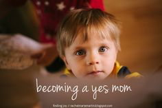 becoming a yes mom - learning to balance no and yes // at finding joy // #motherhood