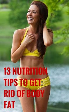13 Nutrition Tips To Get Rid of Body Fat For Good