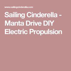 Sailing Cinderella - Manta Drive DIY Electric Propulsion