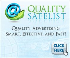 Safelist Tip:  Get your  Free 10,000 advertising credits at Quality Safelist.  Use Promo Code D9ADDDF5B9.  Hurry now before this exclusive offer ends!