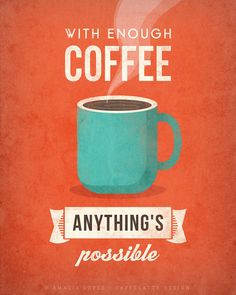 With enough coffee. Coffee print retro print by CaffeLatteDesign