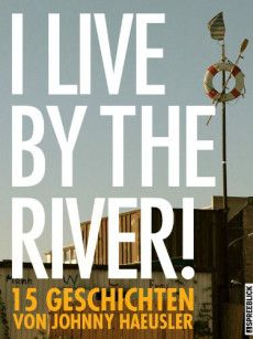 I live by the river! (von Johnny Haeusler) › Bücher und so. The River, My Live, Reading, Twitter, Cover, Books, Short Stories, Laughing, Musicians
