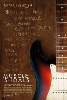 """""""Muscle Shoals"""" (2013) -- great documentary -- great music -- saw this at Terrace Theater. Loved!"""