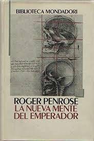 Recomanació JAUME ROSET: La Nueva mente del emperador / Roger Penrose Edició 4ª ed Madrid : Mondadori, 1991