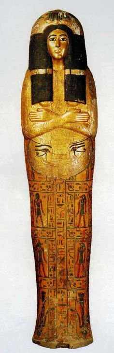 "Coffin of deceased named Henutmehyt, gilded and painted wood; Dynasty XIX, 187 cm; the hieroglyphs say she was ""head of the house,"" and ""a musician."" British Museum, London, U.K. The coffin was typically made of wood. The mummified body was put in the coffin. The sarcophagus was the outmost level and was typically made of stone. An ancient Egyptian would say that the function of both the sarcophagus and coffin were to protect the ""ka"" [spirit] of the deceased;"