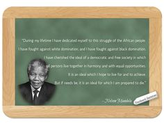 Nelson Mandela...on the Democratic Ideal