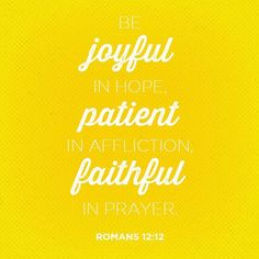 rejoicing in hope patient in tribulation continuing steadfastly in prayer; Romans 12:12 NKJV ENCOURAGING WORD OF THE DAY : @kloveradio  VERSE OF THE DAY : @youversion  http://ift.tt/1H6hyQe  Facebook/smpsocialmediamarketing  @smpsocialmedia  #Bible #Scripture #Faith #Peace #Love #Hope #Follow #FollowMe #BrokenArrow #Tulsa #TulsaOklahoma #Jenks #Owasso #Twitter #VOTD #KLOVE #YouVersion
