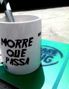 Canecas Make Mug #MorrequePassa em collab com a marca Lit One.  Garanta a sua: http://goo.gl/dXAp9Y
