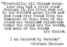 Daily Book Quote 28 Oct 13 : Norman Maclean's A River Runs Through It