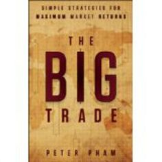 http://baotoanvon.com/books/b00aj3j4uk.isbn The Big Trade: Simple Strategies for Maximum Market Returns (Kindle Edition) , investing , stock market , technical analysis A powerful, profitable, and elegantly simple system for tradersMarkets can be extraordinarily complex, and unfortunately most trading systems are too. The Big Trade presents a new system that helps filter out the noise. It leaves behind only meaningful signals you need to listen to in order to make profitable trades. Employi…