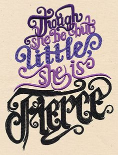 Though She Be But Little | Urban Threads: Unique and Awesome Embroidery Designs