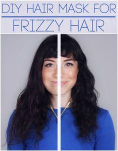DIY Hair Mask for Frizzy Hair:  1 Sliced Banana 2 Tbsp. Plain Yogurt 1 Tbsp. Honey