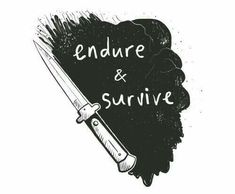 endure and survive - The Last of Us Jace Lightwood, Melinda May, Edge Of The Universe, By Any Means Necessary, Six Of Crows, Chaotic Neutral, The Villain, Dark Fantasy, Rogues