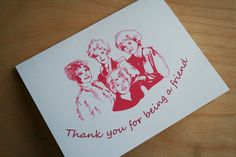 Golden Girls Thank You for being a Friend by NikkiCrossApplesauce, $14.00