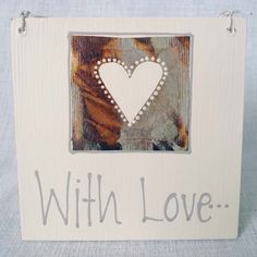 "A used tea bag at it's romantic best! Wooden plaque stating ""With Love ……"" with hand crafted recycled tea bag."