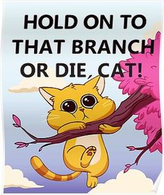 Hold On to That Branch or Die, Cat - Gravity Falls Posters