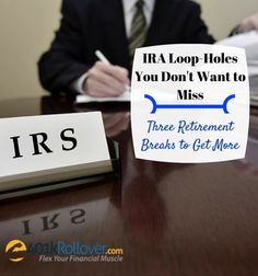 IRA retirement loop-holes you don't want to miss. Save money on taxes and get the most from your retirement investments with these three IRA loop-holes.