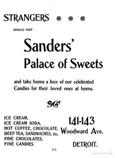 """""""STRANGERS Should Visit Sanders' Palace of Sweets!""""   (Ad from All about Detroit - Silas Farmer - Google Books, copyright 1899)"""