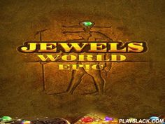 Jewels World: Epic  Android Game - playslack.com , equal same jewels with an around-the-clock formation. The jewels will explode and you'll get scores. journey the world of jewels in this Android game. stroke up jewels by equaling  them and enjoy the colourful unique effects. strive to stroke up as many jewels as you can at the same time to get bonuses. Get to a definite amount of scores within a minor amount of decisions to get to the next stage. strive to get 3 stars for every stage.