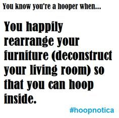 you know you're a hooper when.... #hoopnotica