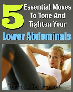 5 best moves to tighten your lower abdominals! From the physical therapist at Tone-and-Tighten.com