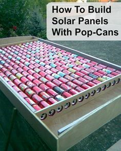 How To Build Solar Panels With Pop-Cans DIY