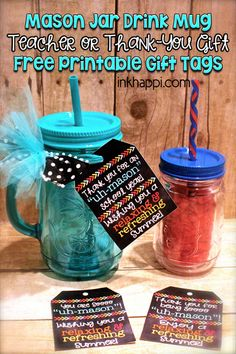 Super Cute! Free printable gift tags that go with mason jars for a teacher gift idea or for thank-you gifts.