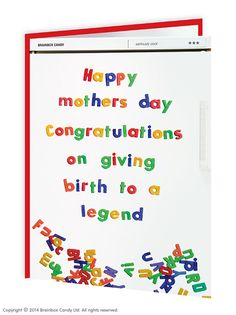 brainboxcandy.com - Birth To A Legend Mother's Day Card, £2.50 (http://www.brainboxcandy.com/birth-to-a-legend-mothers-day-card/)