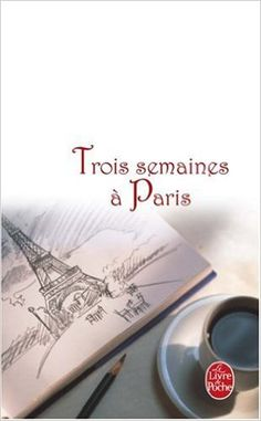 TROIS SEMAINES À PARIS: Amazon.ca: BARBARA TAYLOR-BRADFORD: Books