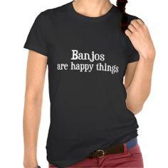 Banjos Happy Things Tshirt