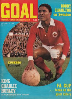 Circa Benfica and Portugal striker Eusebio. Sports Clubs, Fa Cup, Sunderland, Yesterday And Today, Big Men, The World's Greatest, Football Team, World Cup, Legends