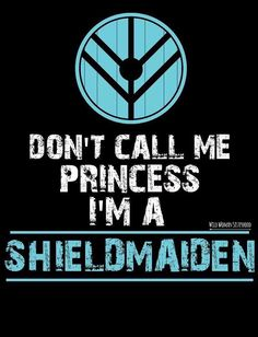 Don't call me Princess I'm a Shield Maiden.. WILD WOMAN SISTERHOOD✨…