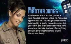I got Martha Jones. She is my least favorite of all the companions! I would NEVER choose to leave the doctor EVER! However this does accurately describe me.