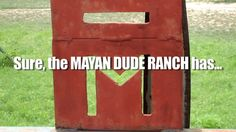 The Mayan Dude Ranch - Bandera, Texas