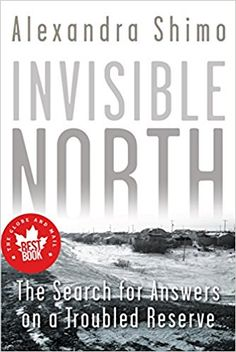 Invisible North, by Alexandra Shimo