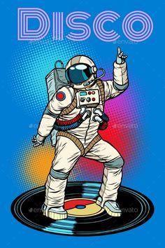 Buy Disco Astronaut Dances by studiostoks on GraphicRiver. Graphic Design Illustration, Illustration Art, Astronaut Illustration, Desenho Pop Art, Astronaut Wallpaper, Space Artwork, Plakat Design, Retro Vector, Retro Aesthetic