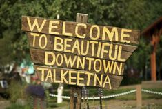 "Above: A homespun sign welcomes visitors to the offbeat town of Talkeetna, the model for the 1990s show ""Northern Exposure."" Photo: John Flinn / Special To The Chronicle / ONLINE_CHECK"