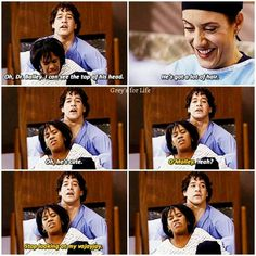 George O'Malley: Oh, Dr. Bailey, I can see the top of his head. Addison Mountgomery: He's got a lot of hair. George: Oh, he's cute. Dr. Bailey: O'Malley? George: Yeah? Dr. Bailey: Stop looking at my vajayjay. Grey's Anatomy quotes